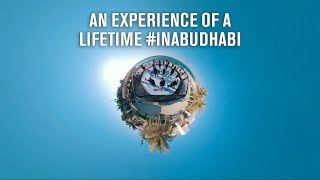 An Experience of a Lifetime #InAbuDhabi