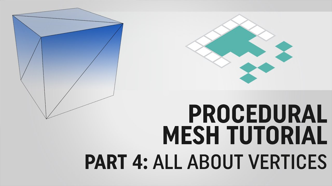 Procedural Mesh Tutorial, Part 4: All About Vertices