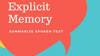 Implicit AND Explicit Memory - Summarize Spoken Text | PTE King
