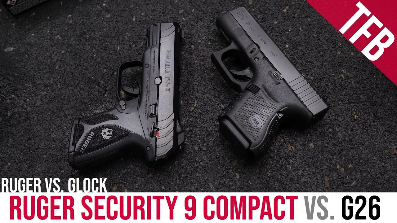 $300 Ruger Security 9 Compact vs  $500 Glock 26: Fair