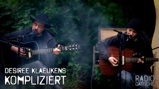 """Kompliziert"" Desiree Klaeukens"