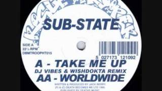 SUB-STATE  -  TAKE ME UP (VIBES & WISHDOKTA REMIX)