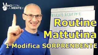 Routine mattutina: 1 modifica SORPRENDENTE - (abitudini di successo!)