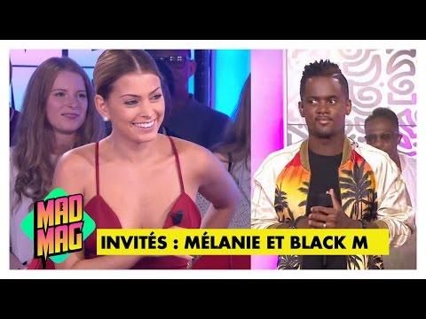 Le Mad Mag du 20/06/2016 - Emission 85 avec Mélanie et Black M