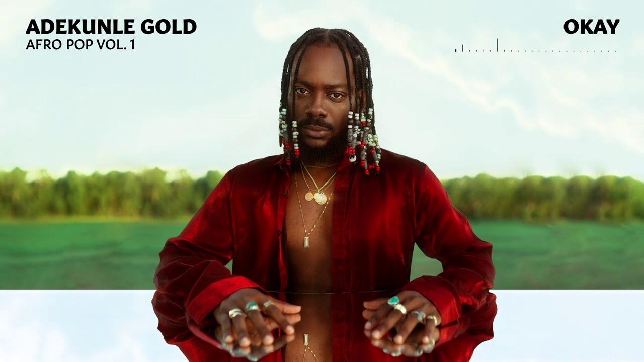Adekunle Gold - Okay 🔥🔥