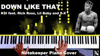 Down Like That - KSI feat. Rick Ross, Lil Baby and S-X - Notekeeper Piano Cover