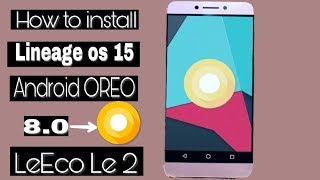 LeEco Le 2 update Android OREO 8.0  ||installation guide|| by technical rj