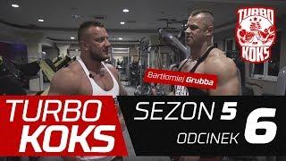 Turbo Koks sezon 5 odc. 6  Bartłomiej Grubba