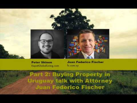 How to Buy Property in Uruguay with Attorney Juan Federico Fischer