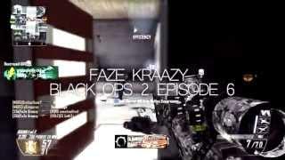FaZe Kraazy: Black Ops 2 Episode #6