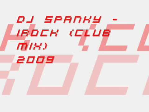 DJ Spanky - iRock (Club Mix)