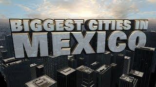 Top Ten Biggest Cities in Mexico 2014