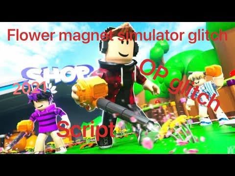 Flower Magnet Simulator Glitch/Script