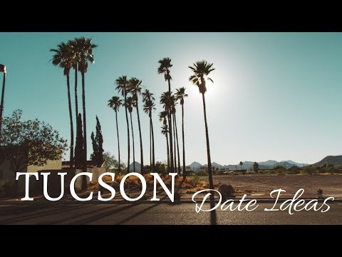 Things to do in Tucson, AZ (Tucson Date Ideas)