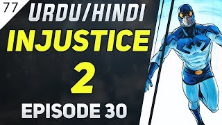 Injustice 2 Episode 30 [Booster and Ted Again] in Urdu/Hindi