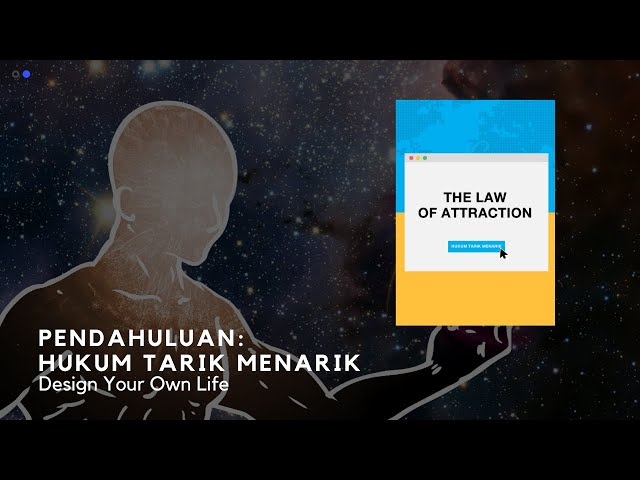 Pendahuluan: Hukum Tarik Menarik - Design Your Own Life