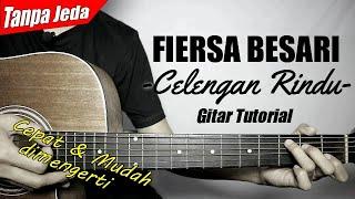 (Gitar Tutorial) FIERSA BESARI - Celengan Rindu (Tanpa Jeda) |Mudah & Cepat dimengerti untuk pemula