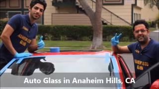 Auto Glass Anaheim Hills CA, Anaheim Auto Glass