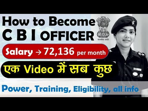 How To Become CBI Officer In INDIA - Salary, Power, Training, Eligibility