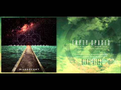 GINGERFEET - Empty Spaces | Single Release | HD Audio
