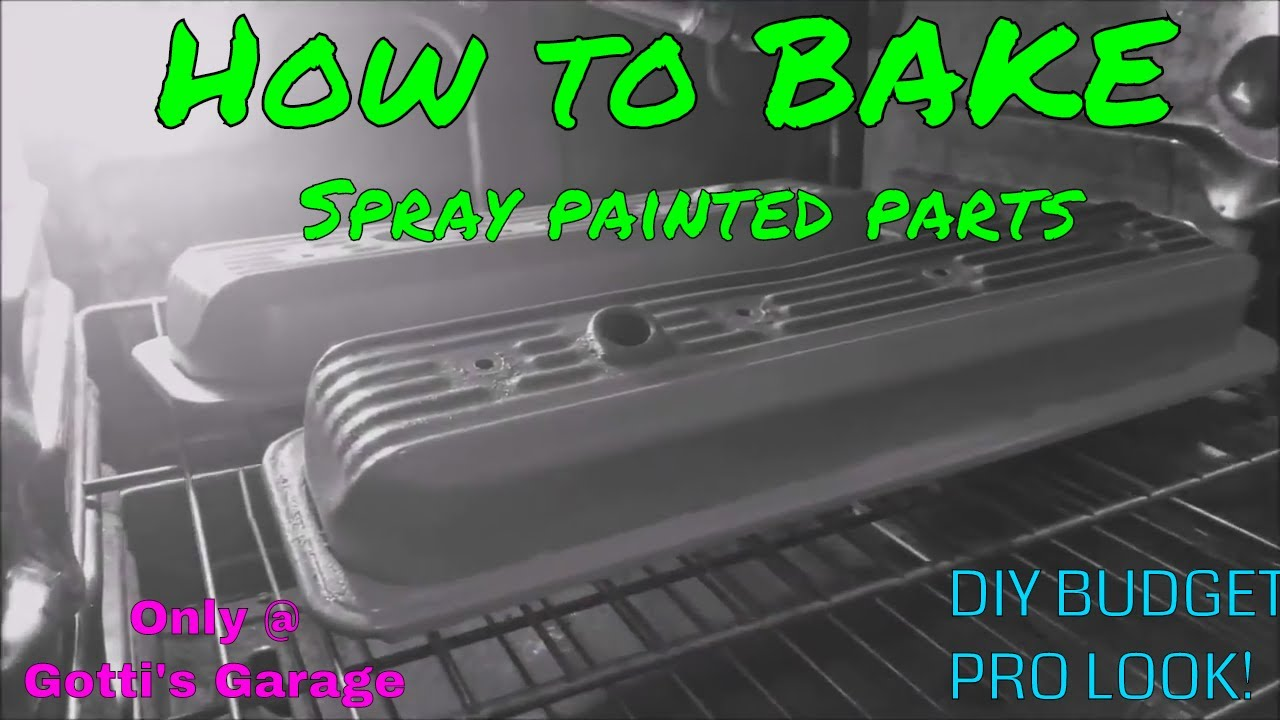 How to bake spray painted parts for pro finish!!
