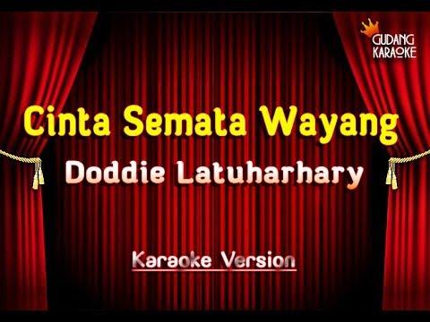 Doodie Latuharhary   Cinta Semata Wayang Karaoke