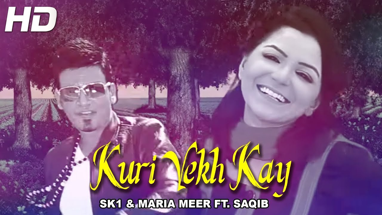Kuri Vekh Kay Sk1 Maria Meer Feat Saqib Official Video Youtube