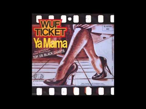 Wuf Ticket - Ya Mama - HD