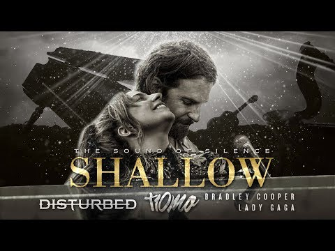 Shallow / The Sound Of Silence (Mashup) - Lady Gaga · Disturbed · Bradley Cooper (T10MO)