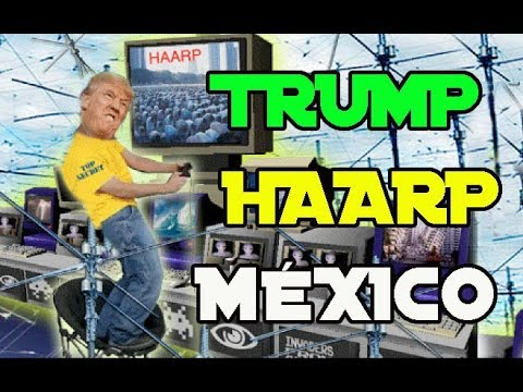 HAARP de Trump causa terremotos México y Huracanes