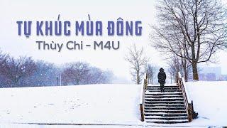 Tự Khúc Mùa Đông   Thùy Chi ft. M4U