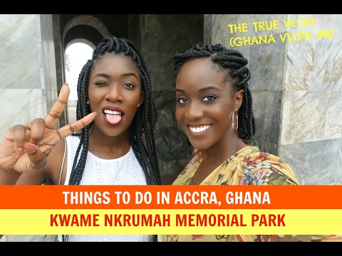 THE TRUE VLOG: THINGS TO DO IN ACCRA, GHANA / KWAME NRKUMAH MEMORIAL PARK (GHANA VLOG #6)