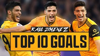RAUL JIMENEZ TOP 10 GOALS FOR WOLVES! | #RAUL2024