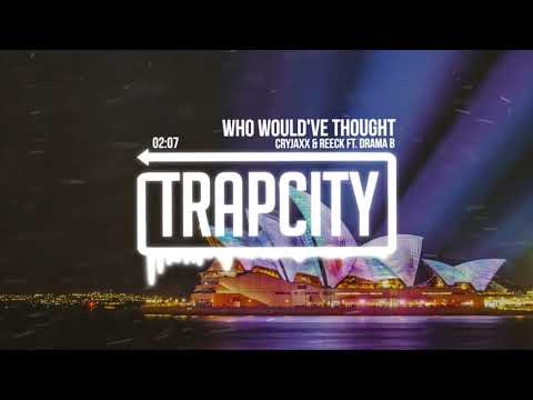 CryJaxx & Reeck - Who Would've Thought (ft. Drama B)