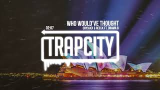 CryJaxx &amp Reeck - Who Would&#39ve Thought (ft. Drama B)