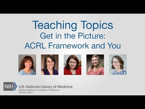 Teaching Topics - Get in the Picture: ACRL Framework and You