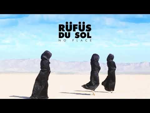 RÜFÜS DU SOL ●● No Place [Official Audio]