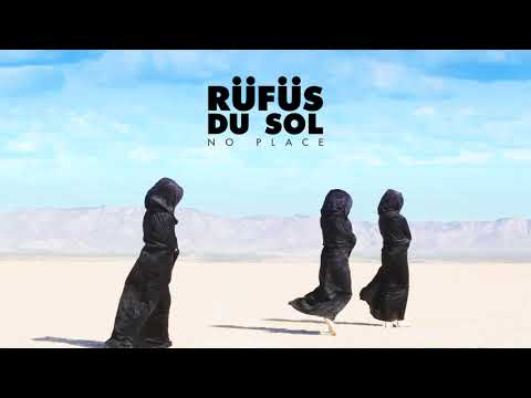RÜFÜS DU SOL ●● No Place  Audio