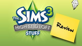 The Sims 3 High End Loft Stuff: Review w/Commentary