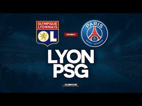 🔴 LYON - PSG // ClubHouse (OL - PARIS)