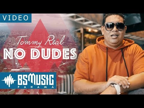 Tommy Real - No Dudes | Video Oficial