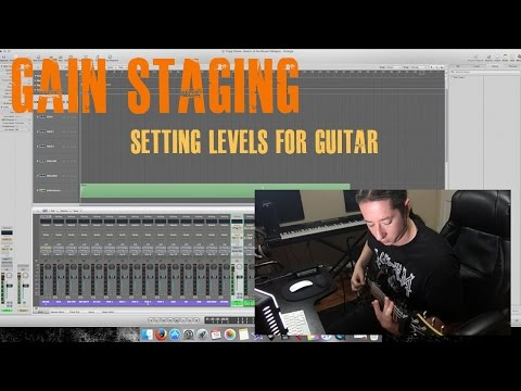 Gain Staging | Setting Levels For Guitar Tracking