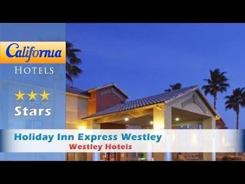 Holiday Inn Express Westley, Westley Hotels - California