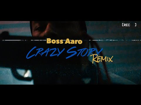 Boss Aaro -Crazy Story Remix [ Dir. By: Coliin Swavey ]