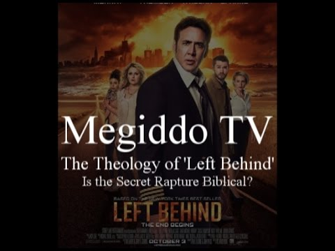 The Theology of 'Left Behind': Is the Secret Rapture Biblical?