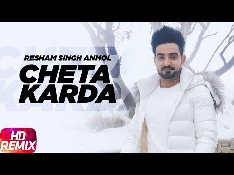 Chete Karda (Remix) | Resham Singh Anmol | Desi Crew | Full Punjabi Song 2018