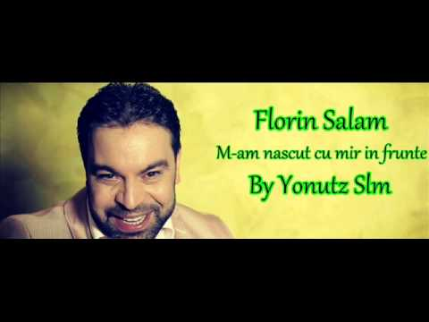 Florin Salam - M-am nascut cu mir in frunte ( By Yonutz Slm )