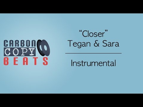 Closer - Instrumental / Karaoke (In The Style Of Tegan & Sara)