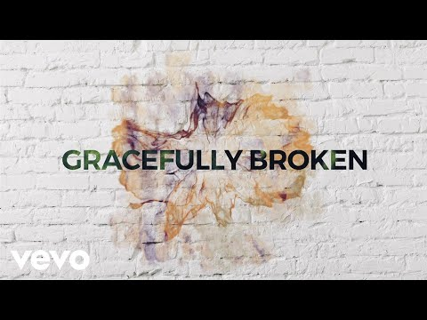 "Praise and Worship Music Video of ""Gracefully Broken"" (Lyric Video) (Matt Redman ft. Tasha Cobbs Leonard)"
