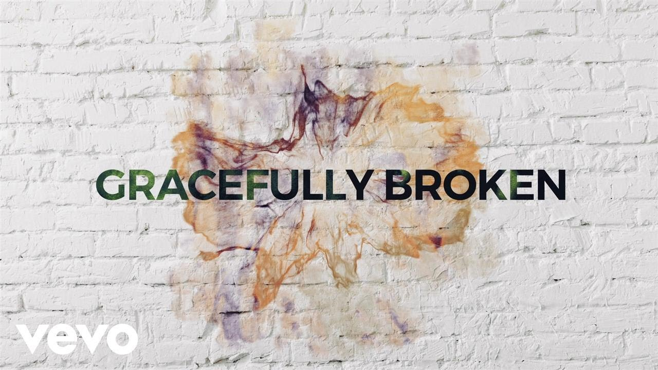 Matt Redman - Gracefully Broken (Lyric Video) ft  Tasha Cobbs Leonard